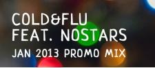 Cold&Flu feat. nOSTARS: JAN 2013.
