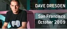 Dave Dresden: Sound of San Francisco. Oct 2009.