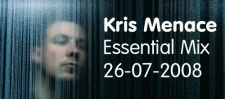 Kris Menace: Essential Mix 26.07.2008.