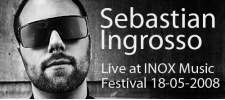 Sebastian Ingrosso Live at INOX Music Festival.